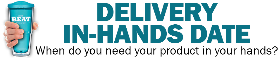 Delivery In Hands Date for Promotional Products